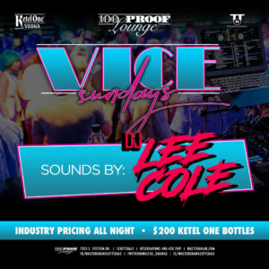 Vice Sundays @ 100 Proof Lounge @ Wasted Grain